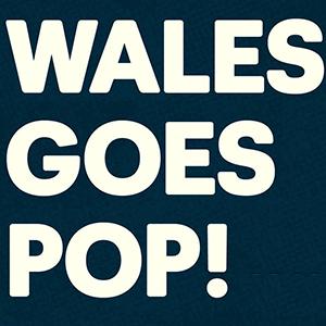 Wales Goes Pop